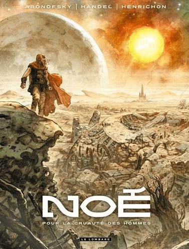 Noé Tome 1 - Pour la Cruauté des Hommes